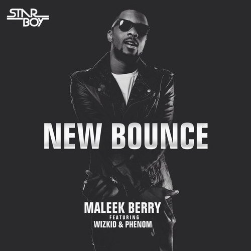 "Download Mp3 : Maleek Berry ft. Wizkid – ""New Bounce"""