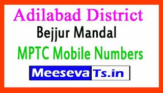 Bejjur Mandal MPTC Mobile Numbers List Adilabad District in Telangana State