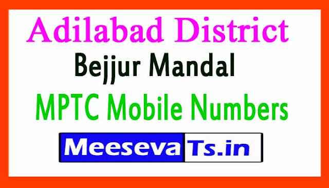 Bejjur Mandal MPTC Mobile Numbers List Adilabad District in Telangana State