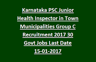 Karnataka PSC Junior Health Inspector in City Corporation/Town Municipalities Group C Recruitment 2017 30 Govt Jobs Last Date 15-01-2017