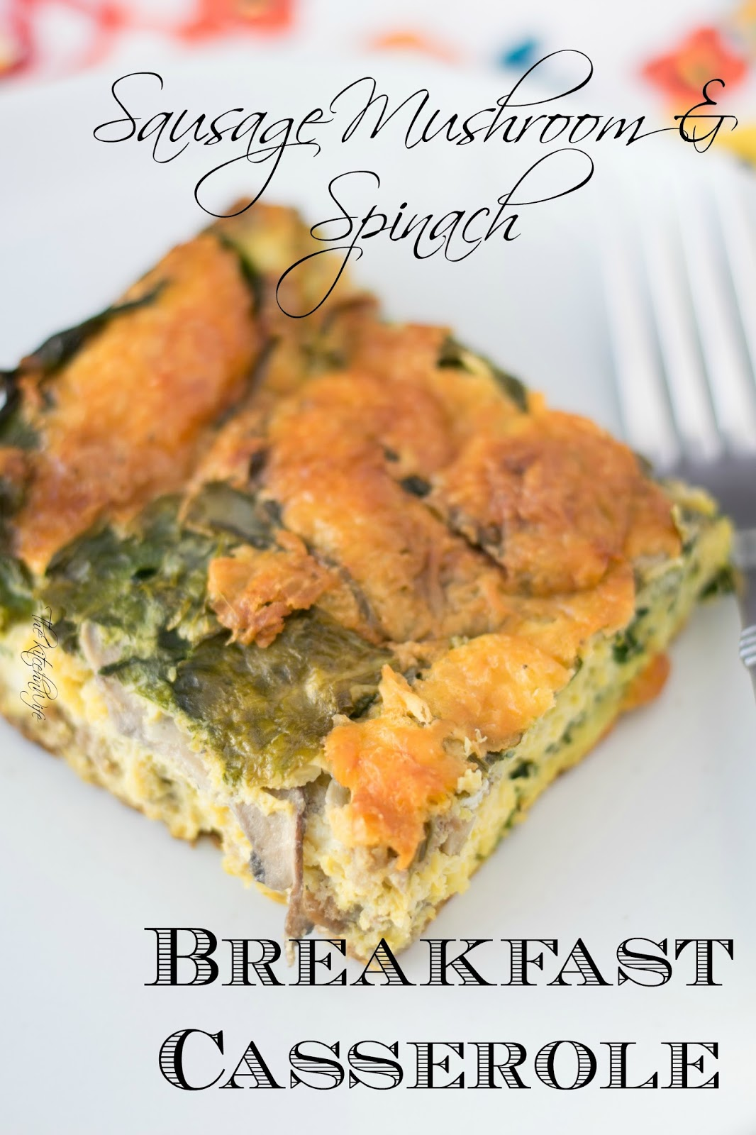 Sausage Mushroom and Spinach Breakfast Casserole Recipe