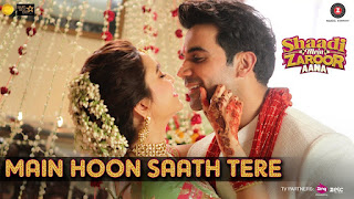 Main Hoon Sath Tere From Shaadi Mein Zaroor Aana: The song is sung by Arijit Singh featuring Rajkummar Rao, Kriti Kharbanda. The song is composed by Kaushik-Akash-Guddu (KAG) for Pritam's JAM8 and while Main Hoon Sath Tere Song lyrics are penned by Shakeel Azmi, Kunaal Verma.