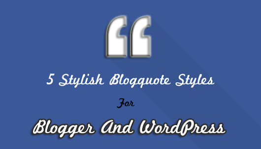 5 Examples To Customize Blockquote Style In Blogger And WordPress