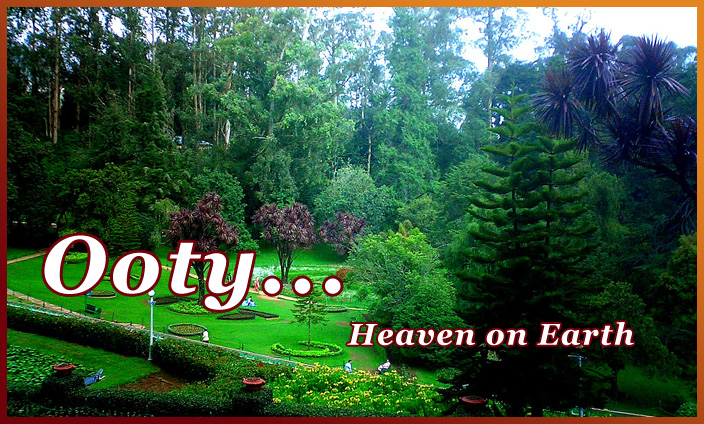 Ooty – The Queen of Hills !!!