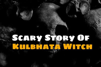 Kulbhata Witch ( Scary Stories )