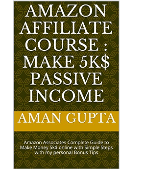 Best Amazon Affiliate Marketing Book to Make 5k$ Passive Income  by Aman Gupta