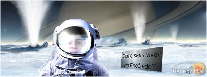 como seria viver em Encélado, lua de Saturno