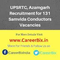 UPSRTC, Azamgarh Recruitment for 131 Samvida Conductors Vacancies