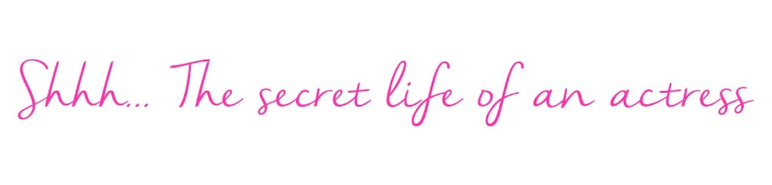 Shhh... The secret life of an actress - A travel & lifestyle blog