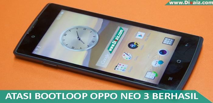 Cara Mengatasi Oppo Neo 3-R831K Bootloop
