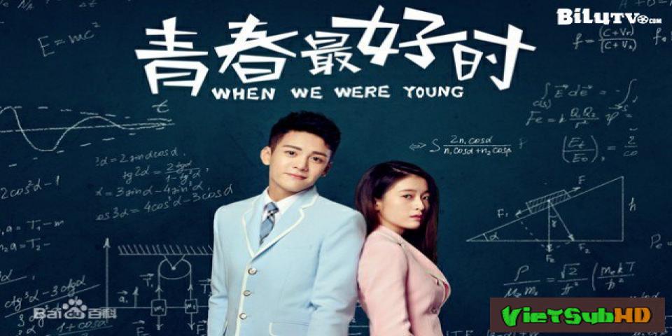 Phim Thời Thanh Xuân Tươi Đẹp Nhất Tập 32/32 VietSub HD   When We Were Young 2017