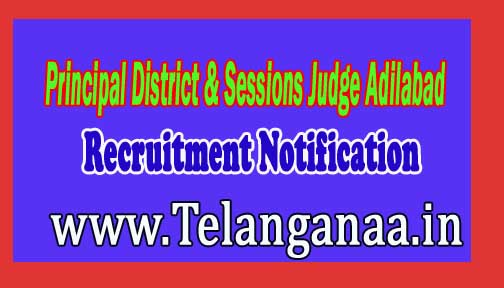 Principal District & Sessions Judge Adilabad e- Courts Recruitment Notification 2016