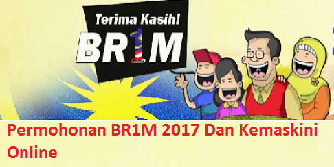Permohonan BR1M 2017 Dan Kemaskini Online