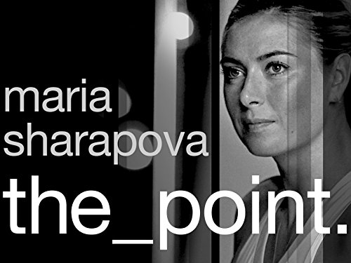 Maria Sharapova: The Point