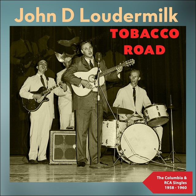 John D. Loudermilk. Tobacco Road