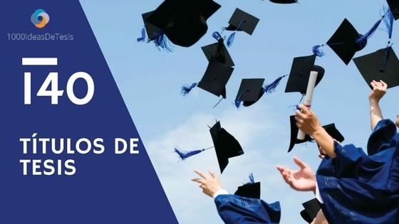 140 títulos para tesis de investigación en educación de 1000 ideas de tesis que deberías considerar