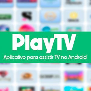PlayTV v1.0 APK – Assista TV online grátis no Android