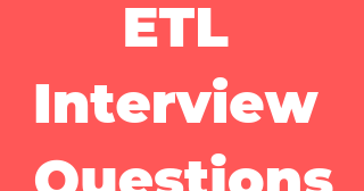 ETL Interview Questions ~ SDET