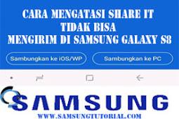 Cara Mengatasi Share It Tidak Bisa Mengirim di SAMSUNG GALAXY S8