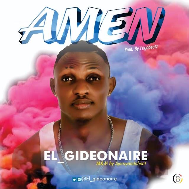 MUSIC: El_Gideonaire  - Amen || @elgideonaire