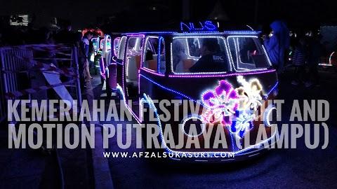 Kemeriahan Festival Light And Motion Putrajaya (LAMPU) 2017