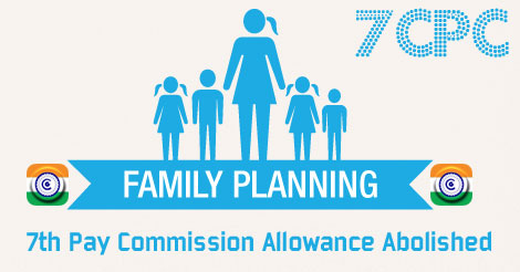 7th Pay Commission famil planning Allowance Abolished
