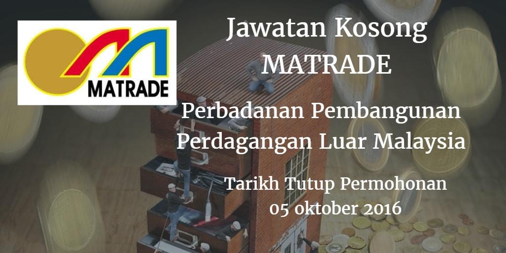 Jawatan Kosong MATRADE 05 Oktober 2016
