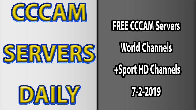 FREE CCCAM Servers World Channels +Sport HD Channels 7-2-2019