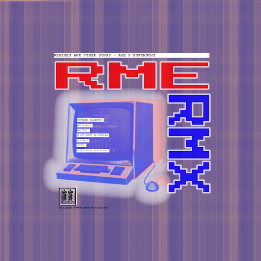 RME + XUNTAXONS - REMIXES & OTHER SONGS