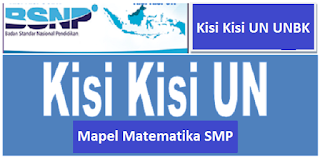 Kisi Kisi UN UNBK Matematika SMP Tahun Pelajaran 2019/2020