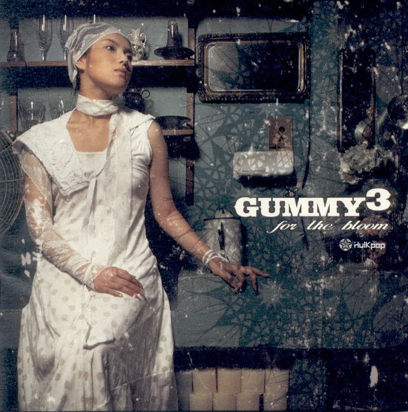 Gummy – Vol.3 For The Bloom