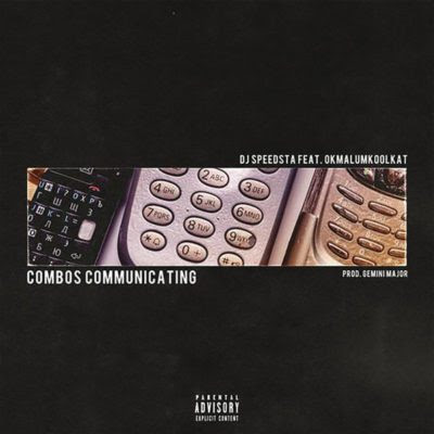 DJ Speedsta  feat. Okmalumkoolkat - Combos Communicating (2018) [Download]