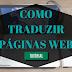 COMO TRADUZIR PÁGINAS WEB
