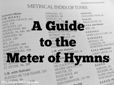 A Guide to the Meter of Hymns | scriptureand.blogspot.com