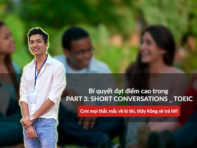 kinh nghiệm nghe TOEIC part 3 short conversations - Luyện thi nghe TOEIC