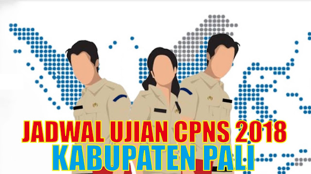 jadwal ujian cpns 2018 kabupaten pali