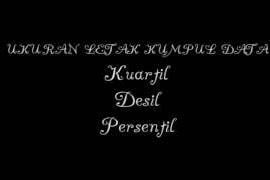 STATISTIK: KUARTIL, DESIL, DAN PERSENTIL (RUMUS DAN CONTOH SOAL)  KUARTIL (Q)