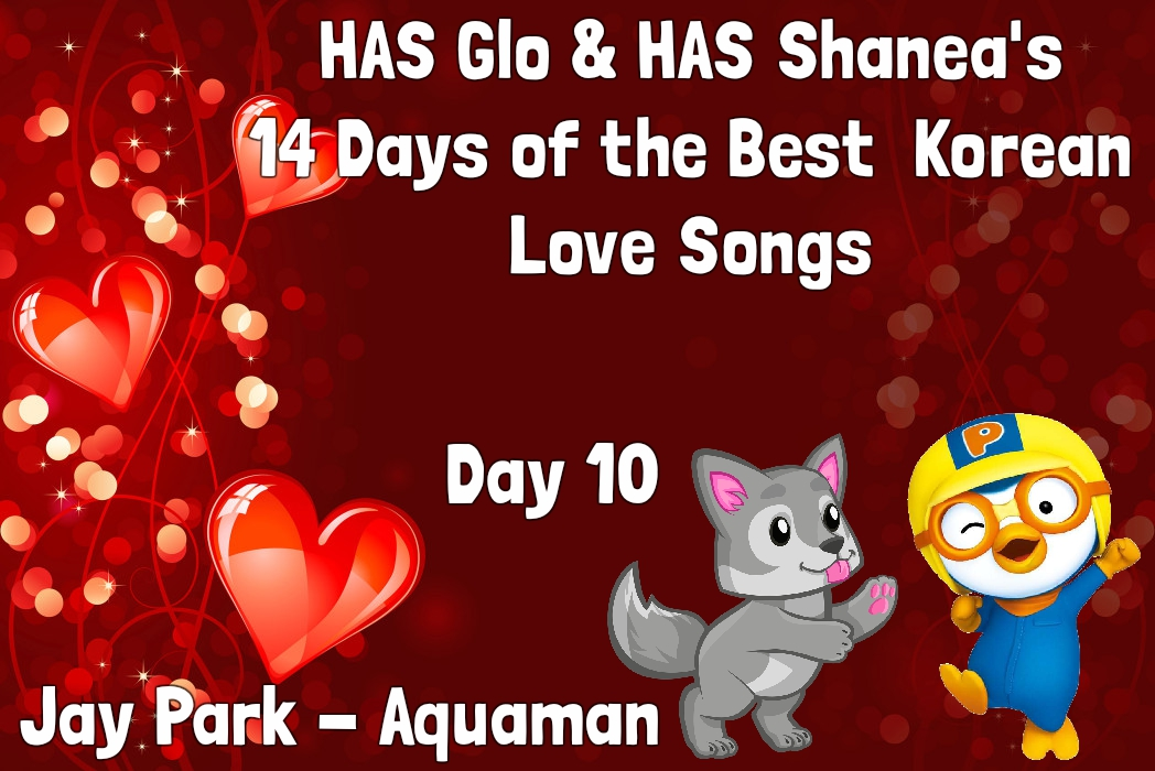 Heart And Seoul: 14 Days of the Best Love Songs: Day 10