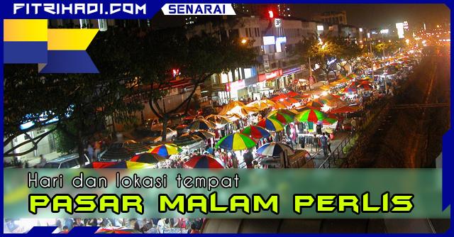 SENARAI: Hari dan Lokasi Pasar Malam di Perlis