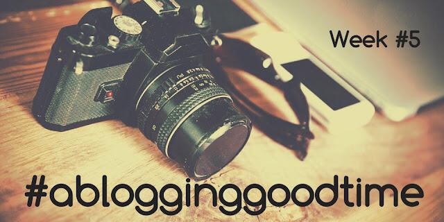 #ablogginggoodtime #5