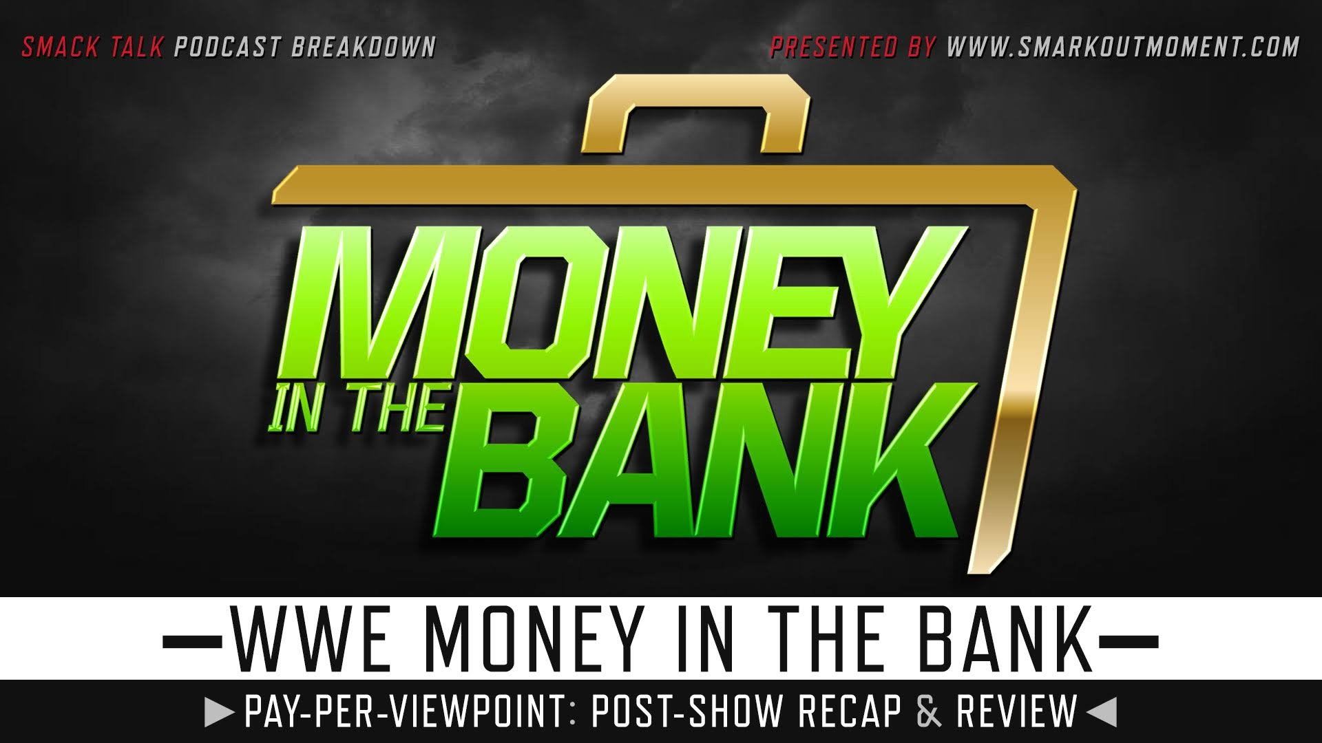 WWE Money in the Bank 2019 Recap and Review Podcast