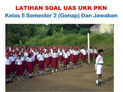 Soal UKK PKN SD Kelas 5 Semester 2, Kunci Jawaban (K13)