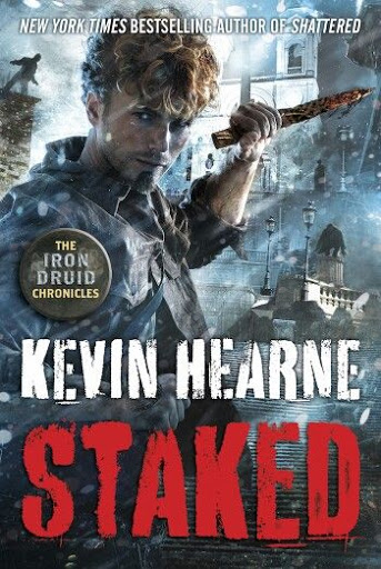 Book Review: Staked, By Kevin Hearne