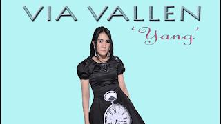 Lirik Lagu Via Vallen - Yang