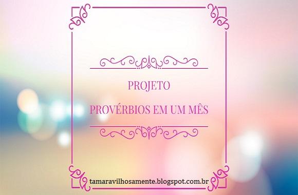Projeto: Provérbios em Um Mês - Tamaravilhosamente