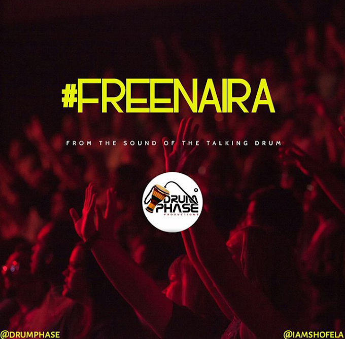 MUSIC: Drumphase Ft Shofela – Free Naira