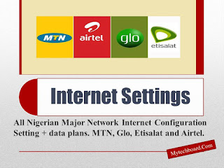 All Nigerian Network Configuration Settings (MTN, GLO, ETISALAT and AIRTEL)