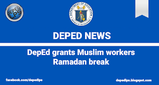 NEWS: DepEd grants Muslim workers Ramadan break
