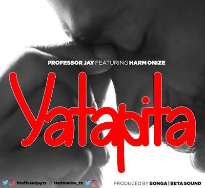 AUDIO Professor Jay Ft. Harmonize – Yatapita.