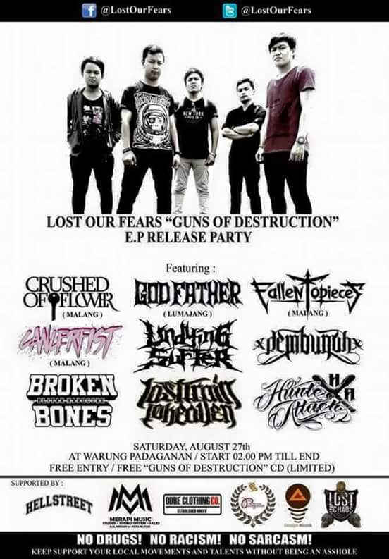 "LET'S COME AND ENJOY AT LOST OUR FEARS "" Guns Of Destruction "" EP Release Party (27 Agustus 2016)"